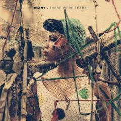 There Were Tears - Imany
