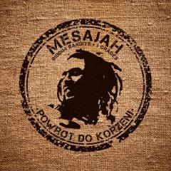 Mesajah- Powiedz kim byś był