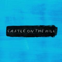 Castle On The Hill - Ed Sheeran
