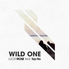Wild One - Lucky Rose feat. Tep No