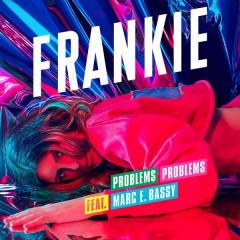 Problems Problems - Frankie feat. Marc E. Bassy