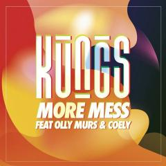 More Mess - Kungs feat. Olly Murs & Coely