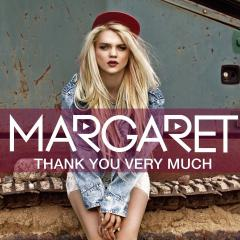 Thank You Very Much - Margaret