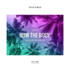 Row The Body - Taio Cruz feat. French Montana