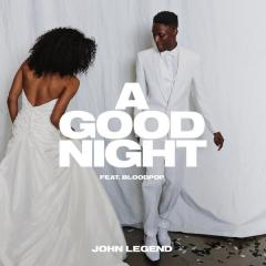 A Good Night - John Legend feat. BloodPop