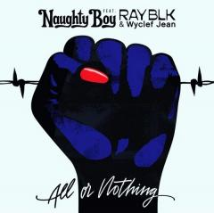 All Or Nothing - Naughty Boy, RAY BLK & Wyclef Jean