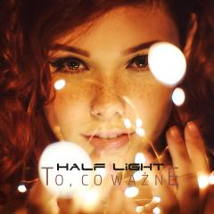 To, co ważne - Half Light