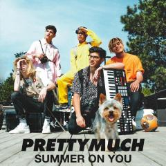 Summer On You - Prettymuch