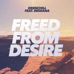 Freed From Desire - Drenchill feat. Indiiana