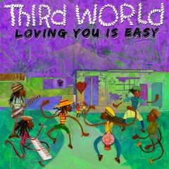 Loving You Is Easy - Third World