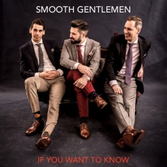 If You Want To Know - Smooth Gentlemen