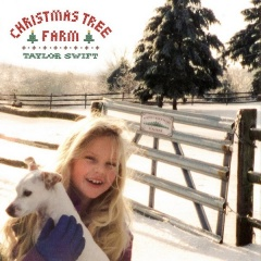Christmas Tree Farm - Taylor Swift