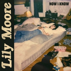 Now I Know - Lily Moore