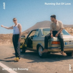 Running Out Of Love - Jubel