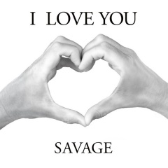 I Love You - Savage