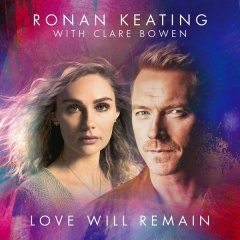 Love Will Remain - Ronan Keating & Clare Bowen