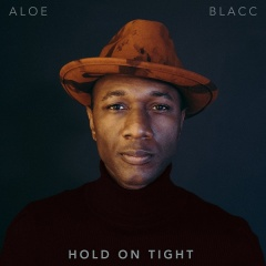 Hold On Tight - Aloe Blacc