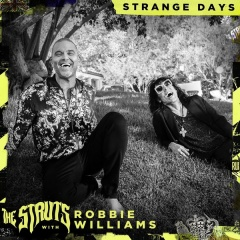 Strange Days - The Struts feat. Robbie Williams