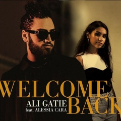 Welcome Back - Ali Gatie feat. Alessia Cara