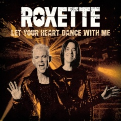 Let Your Heart Dance With Me - Roxette