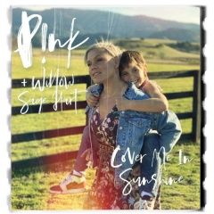 Cover Me In Sunshine - P!nk & Willow Sage Hart