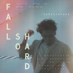 Fall So Hard - Christopher