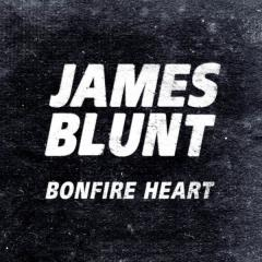 Bonfire Heart - James Blunt