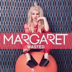 Wasted - Margaret