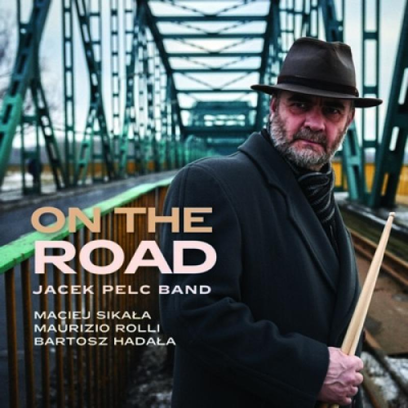"Jacek Pelc Band - ""On The Road"""